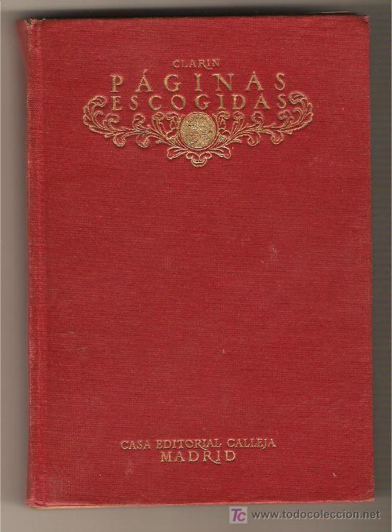 PÁGINAS ESCOGIDAS .-CLARÍN (SEUDÓNIMO DE LEOPOLDO ALAS) (Libros Antiguos, Raros y Curiosos - Literatura - Otros)