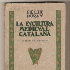 Libros antiguos: LA ESCULTURA MEDIEVAL CATALANA .-FÉLIX DURÁN. Lote 26660715