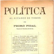 Libros antiguos: POLITICA AL ALCANCE DE TODOS / P.PIDAL. MADRID : IMP. VDA. R. VELASCO, 1919. 19 X 13 CM. 142 P.. Lote 16404285