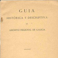 Libros antiguos: GUIA HISTORICA Y DESCRIPTIVA DEL ARCHIVO REGIONAL DE GALICIA.. Lote 7215784