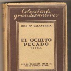 Libros antiguos: EL OCULTO PECADO .-JOSÉ MARÍA SALAVERRÍA. Lote 27039102