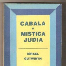 Libros antiguos: CABALA Y MÍSTICA JUDÍA .-ISRAEL GUTWIRTH. Lote 9283306