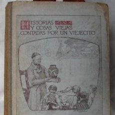 Libros antiguos: HISTORIAS Y COSAS VIEJAS, CONTADAS POR UN VIEJECITO, POR J.M. AUBIN. Lote 21209679