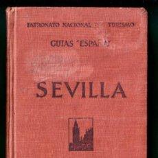 Libros antiguos: SEVILLA GUIAS -ESPAÑA- PATRONATO NACIONAL DE TURISMO EDITADO POR ESPASA-CALPE CIRCA 1920-30. Lote 23333328