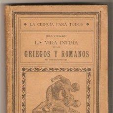 Libros antiguos: LA VIDA ÍNTIMA DE LOS GRIEGOS Y ROMANOS .-JUAN STEWART. Lote 9308051
