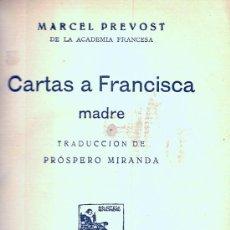 Libros antiguos: MARCEL PREVOST. CARTAS A FRANCISCA, MADRE. MADRID, C. 1912. . Lote 10404935