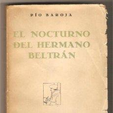 Libros antiguos: EL NOCTURNO DEL HERMANO BELTRÁN .-PÍO BAROJA. Lote 13380000