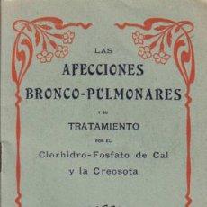 Alte Bücher - LAS AFECCIONES BRONCO-PULMONARES Y SU TRATAMIENTO POR EL CLORHIDRO-FOSFATO DE CAL Y LA CREOSOTA. - 12953191