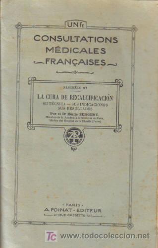 CONSULTATIONS MEDICALES FRANCAISES. FASCÍCULO 47. LA CURA DE RECALCIFICACION. (Libros Antiguos, Raros y Curiosos - Ciencias, Manuales y Oficios - Otros)