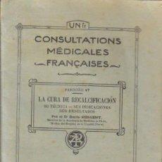 Libros antiguos: CONSULTATIONS MEDICALES FRANCAISES. FASCÍCULO 47. LA CURA DE RECALCIFICACION.. Lote 12850895
