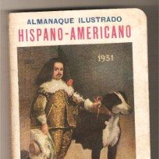 Libros antiguos: ALMANAQUE ILUSTRADO HISPANO-AMERICANO 1931. Lote 9480999