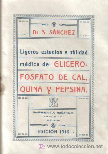 GLICERO- FOSFATO DE CAL, QUINA & PEPSINA. DR. S. SÁNCHEZ. EDICIÓN 1916. (Libros Antiguos, Raros y Curiosos - Ciencias, Manuales y Oficios - Otros)