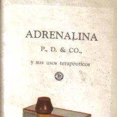 Libros antiguos: ADRENALINA. PARKE, DAVIS & CO., Y SUS USOS TERAPÉUTICOS.. Lote 16947281