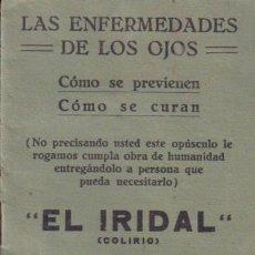 Libros antiguos: LAS ENFERMEDADES DE LOS OJOS. ¨EL IRIDAL ¨. ( COLIRIO).. Lote 12850902