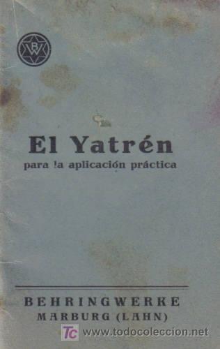 EL YATRÉN, PARA LA APLICACIÓN PRÁTICA. BEHRINGWERKE MARBURG ( LAHN). (Libros Antiguos, Raros y Curiosos - Ciencias, Manuales y Oficios - Otros)
