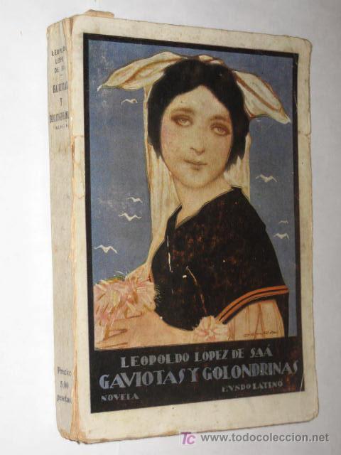 GAVIOTAS Y GOLONDRINAS, POR LEOPOLDO LÓPEZ DE SÁA. 1ª ED. CIRCA 1920. CUBIERTA DE OCHOA (Libros Antiguos, Raros y Curiosos - Literatura - Otros)