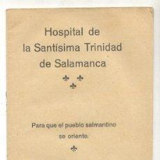 Libros antiguos: HOSPITAL DE LA SANTÍSIMA TRINIDAD, DE SALAMANCA. PARA QUE EL PUEBLO SALMANTINO SE ORIENTE. AÑO 1919.. Lote 26835220