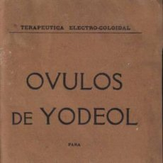 Libros antiguos: REVISTA MÉDICA. TERAPEUTICA. ELECTRO-COLOIDAL. OVULOS DE YODEOL PARA AFECCIONES GINECOLÓGICAS.. Lote 12850906