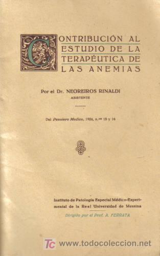 REVISTA MÉDICA. CONTRIBUCIÓN AL ESTUDIO DE LA TERAPEÚTICA DE LAS ANEMIAS. POR EL DR. NEGREIROS RINAL (Libros Antiguos, Raros y Curiosos - Ciencias, Manuales y Oficios - Otros)