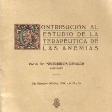 Libros antiguos: REVISTA MÉDICA. CONTRIBUCIÓN AL ESTUDIO DE LA TERAPEÚTICA DE LAS ANEMIAS. POR EL DR. NEGREIROS RINAL. Lote 12435743