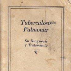 Libros antiguos - REVISTA MÉDICA. TUBERCULOSIS PULMONAR. SU DIAGNOSIS & TRATAMIENTO. PROPIEDAD LITERARIA EN 1923. - 12953196