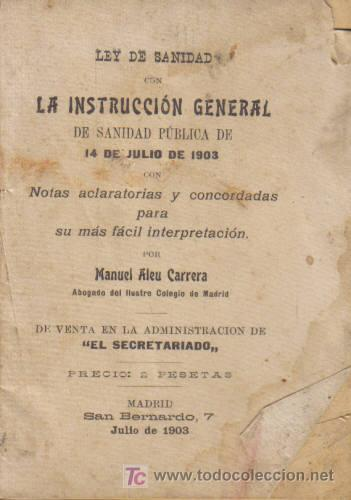 REVISTA MÉDICA. LEY DE SANIDAD CON LA INSTRUCCIÓN GENERAL DE SANIDAD PÚBLICA DE 14 DE JULIO DE 1903. (Libros Antiguos, Raros y Curiosos - Ciencias, Manuales y Oficios - Otros)