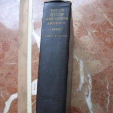 Libros antiguos: OSCAR WILDE DISCOVERS AMERICA 1882 NY HARCOURT, BRACE., 1936. Lote 26268683