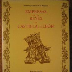Libros antiguos: EMPRESAS DE LOS REYES DE CASTILLA Y LEON, DE FCO. RGUERA. UNIVD VALLADOLID. REPRODUCC DEL DE S. XVII. Lote 26697830
