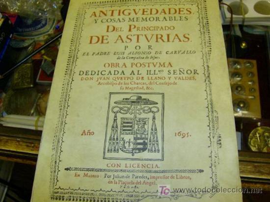 ALFONSO CARBALLO, PADRE LUIS - ANTIGÜEDADES Y COSAS MEMORABLES DEL PRINCIPADO DE ASTURIAS - FACSIMIL (Libros Antiguos, Raros y Curiosos - Historia - Otros)