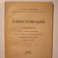 Libros antiguos: EL DIVORCIO Y EL ALMA ESPAÑOLA. VÍCTOR ESPINOS,MADRID,1915. Lote 21406464