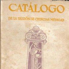 Libros antiguos: REVISTA MÉDICA. CATALOGO DE LA SECCION DE CIENCIAS MÉDICAS. SALVAT EDITORES, S. A. BARCELONA,1926. Lote 20036952