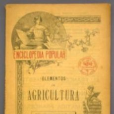 Alte Bücher - ELEMENTOS DE AGRICULTURA. ENCICLOPEDIA POPULAR Nº 1. CASA EDITORIAL SOPENA. BARCELONA, S/F. - 26725694