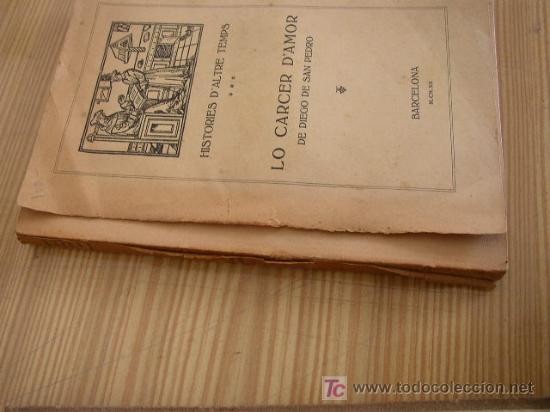 Libros antiguos: HISTORIES D´ALTRE TEMPS-LO CARCER D´AMOR- DE DIEGO DE SAN PEDRO-BAR.- M.CM.XII-2ª. EDC.-VER FOTOS - Foto 2 - 17454861