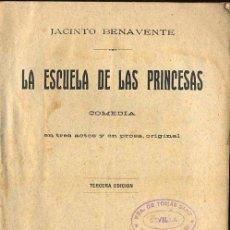 Libros antiguos: LA ESCUELA DE LAS PRINCESAS, DE JACINTO BENAVENTE, MADRID 1917. Lote 27276811