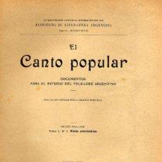 Libros antiguos: EL CANTO POPULAR. DOCUMENTOS PARA EL ESTUDIO DEL FOLKLORE ARGENTINO. . Lote 27276818