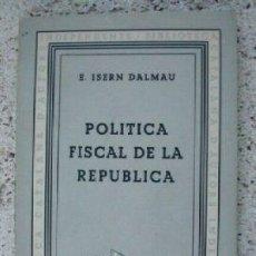 Alte Bücher - POLITICA FISCAL DE LA REPUBLICA. ED. 1933. EN CATALAN - 4471323