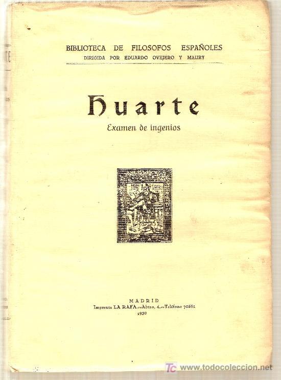 EXAMEN DE INGENIOS / HUARTE. MADRID : IMP. LA RAFA, 1930. 24 X 17 CM. 2 VOLS. (465 P) (Libros Antiguos, Raros y Curiosos - Pensamiento - Otros)