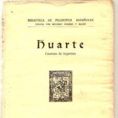 Libros antiguos: EXAMEN DE INGENIOS / HUARTE. MADRID : IMP. LA RAFA, 1930. 24 X 17 CM. 2 VOLS. (465 P). Lote 27136923