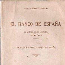 Libros antiguos: EL BANCO DE ESPAÑA / JUAN ANTONIO GALVARRIATO- 1932. Lote 23429984