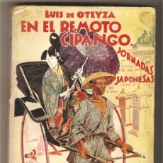 Libros antiguos: EN EL REMOTO CIPANGO (JORNADAS JAPONESAS) .-LUIS DE OTEYZA. Lote 26451832