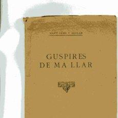 Libros antiguos: GUSPIRES DE MA LLAR MARTI GENIS I AGUILAR. Lote 4642557