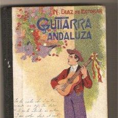 Libros antiguos: GUITARRA ANDALUZA .-NARCISO DÍAZ DE ESCOBAR. Lote 9350996