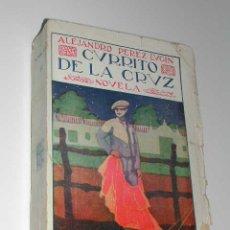 Libros antiguos: CURRITO DE LA CRUZ, DE ALEJANDRO PEREZ LUGIN 1929 20A.EDICION. Lote 14594250
