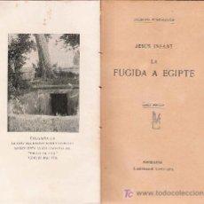 Libros antiguos: JESÚS INFANT. LA FUGIDA A EGIPTE/ JACINTO VERDAGUER.. Lote 24103879