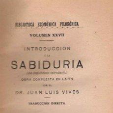 Libri antichi: INTRODUCCIÓN A LA SABIDURÍA / JUAN LUIS VIVES - 1913. Lote 22673174