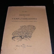 Libros antiguos: DELIMITACIO DEL CAMP DE TARRAGONA , JOSEP IGLESIES, 1930, REUS, LLIBRERIA NACIONAL.. Lote 11459770
