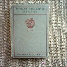 Livres anciens: MIGUEL DE CERVANTES. NOVELAS EJEMPLARES . 1920. TOMO IV COLECCIÓN UNIVERSAL CALPE. Lote 4787374