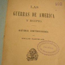 Libros antiguos: LAS GUERRAS DE AMÉRICA Y EGIPTO-HISTORIA CONTEMPORÁNEA- EMILIO CASTELAR-1883-MAD.-. Lote 19683079