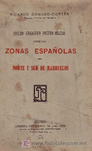 ZONAS ESPAÑOLAS DEL NORTE Y SUR DE MARRUECOS. ESTUDIO GEOGRAFICO POLITICO-MILITAR (A/ AFYMA- 013) (Libros Antiguos, Raros y Curiosos - Historia - Otros)
