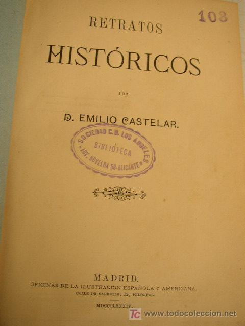 RETRATOS HISTÓRICOS- EMILIO CASTELAR-OFIC. DE LA ILUSTRACIÓN ESPAÑOLA Y AMERICANA- 1884- MAD. (Libros Antiguos, Raros y Curiosos - Historia - Otros)